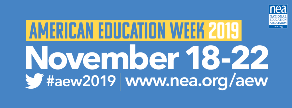 American Educadtion Week November 18-22  #aew2019 www.nea.org/aew